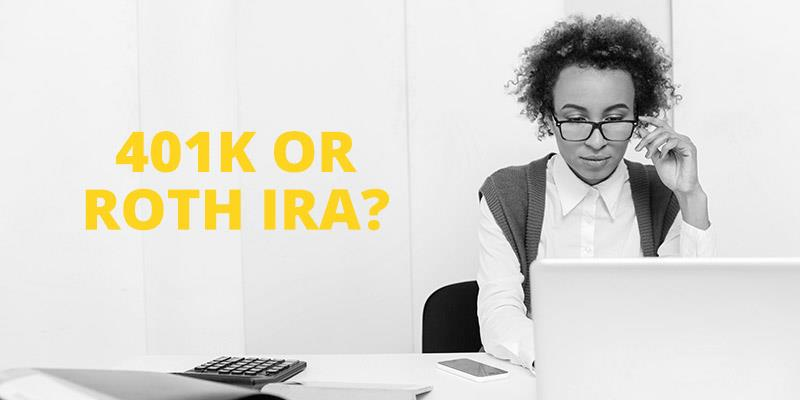 401K or ROTH IRA? Which Is Better?